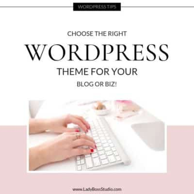 Choose the Right Wordpress Theme for your blog or business