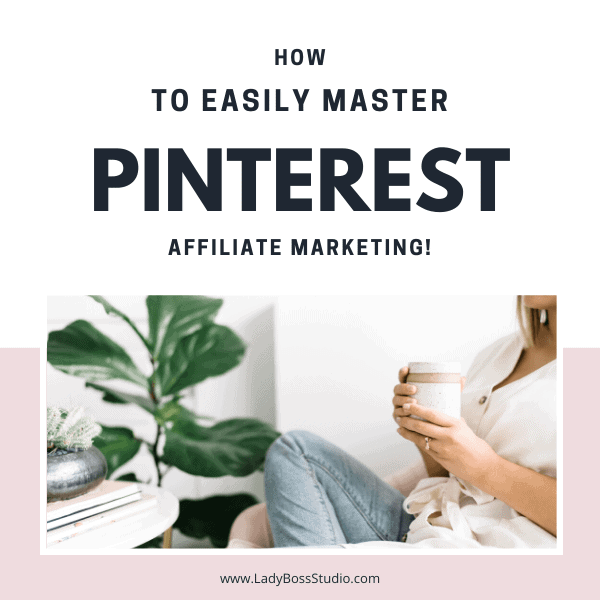 How to easily master Pinterest Affiliate Marketing