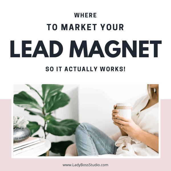 Where to market your lead magnet so it actually grows your list