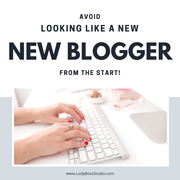 Avoid Looking like a new blogger right from the start