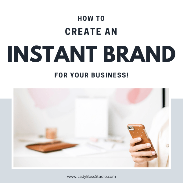 How to Create An Instant Brand for Your Business