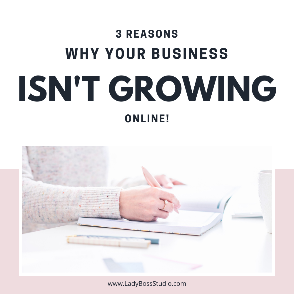 The 3 Major Reasons Why Your Business Isn't Growing Online