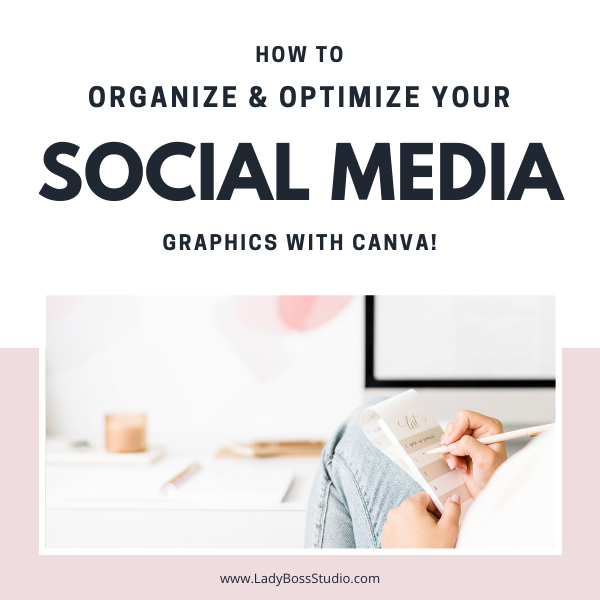 How to Organize and Optimize Your Social Media Graphics with Canva